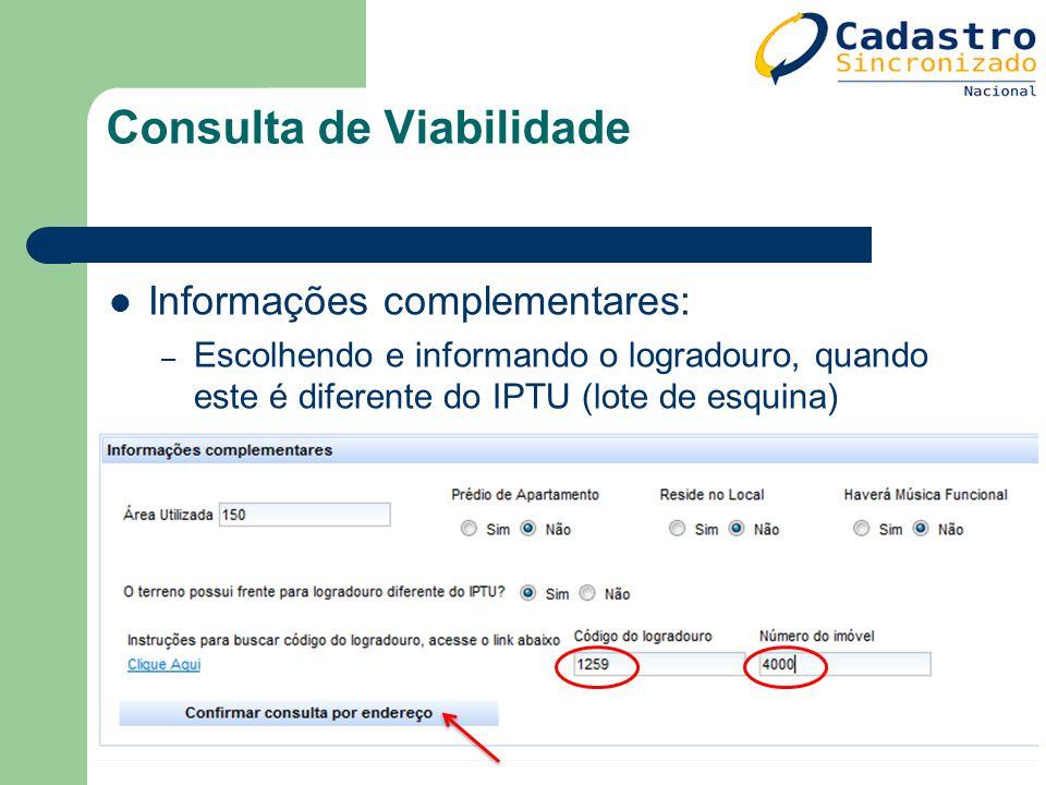 Informações complementares: – Escolhendo e informando o logradouro, quando este é diferente do IPTU (lote de esquina) Consulta de Viabilidade