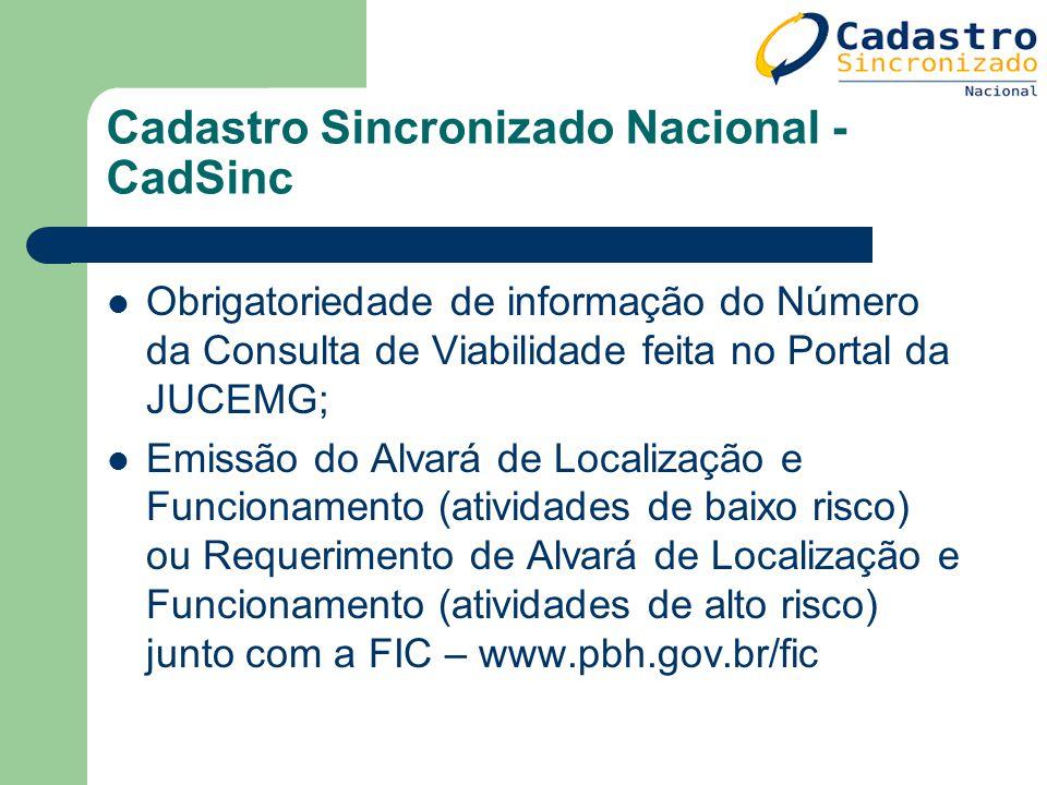 Cadastro Sincronizado Nacional - CadSinc Obrigatoriedade de informação do Número da Consulta de Viabilidade feita no Portal da JUCEMG; Emissão do Alva