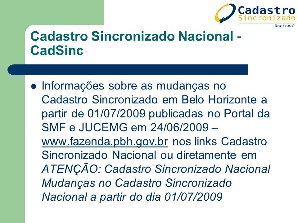 Cadastro Sincronizado Nacional - CadSinc Informações sobre as mudanças no Cadastro Sincronizado em Belo Horizonte a partir de 01/07/2009 publicadas no