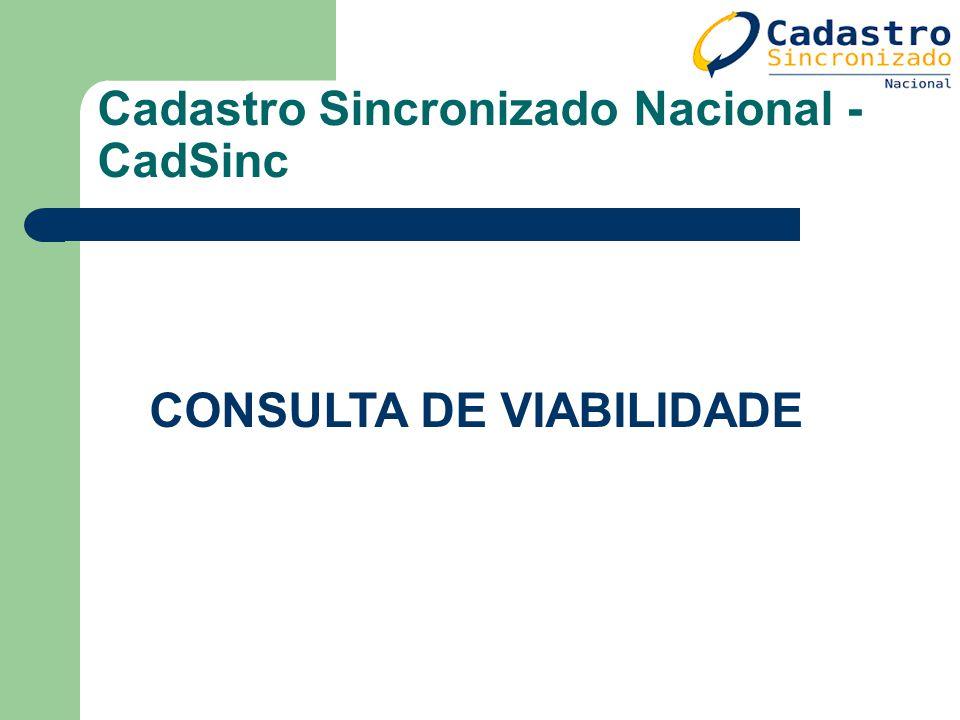 Cadastro Sincronizado Nacional - CadSinc CONSULTA DE VIABILIDADE