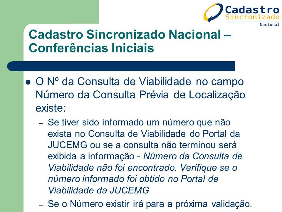 Cadastro Sincronizado Nacional – Conferências Iniciais O Nº da Consulta de Viabilidade no campo Número da Consulta Prévia de Localização existe: – Se