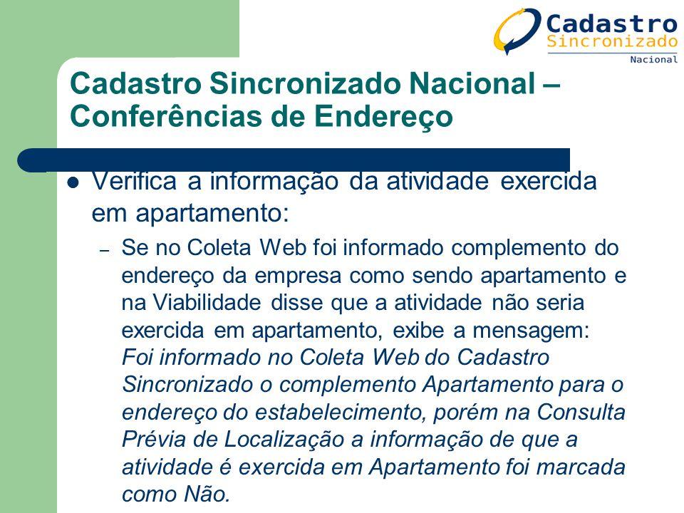 Cadastro Sincronizado Nacional – Conferências de Endereço Verifica a informação da atividade exercida em apartamento: – Se no Coleta Web foi informado