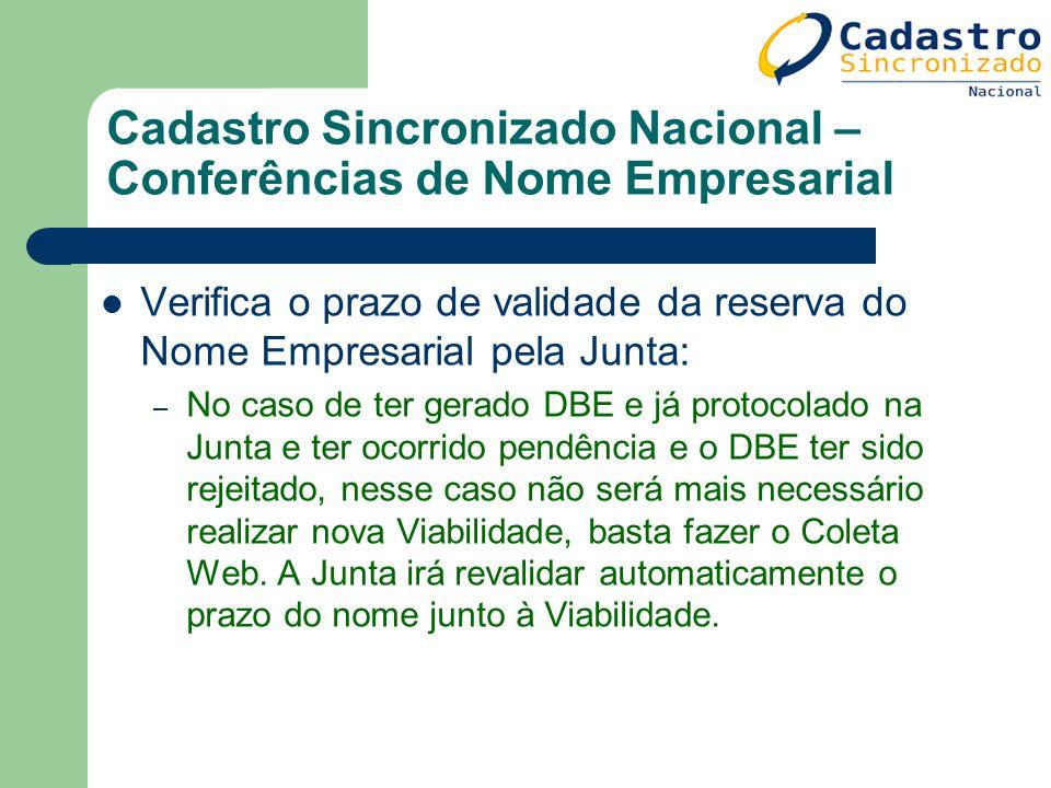 Cadastro Sincronizado Nacional – Conferências de Nome Empresarial Verifica o prazo de validade da reserva do Nome Empresarial pela Junta: – No caso de