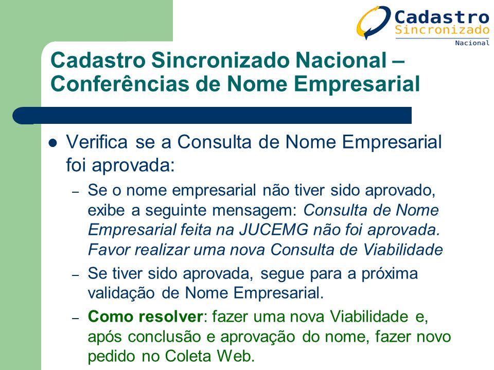 Cadastro Sincronizado Nacional – Conferências de Nome Empresarial Verifica se a Consulta de Nome Empresarial foi aprovada: – Se o nome empresarial não