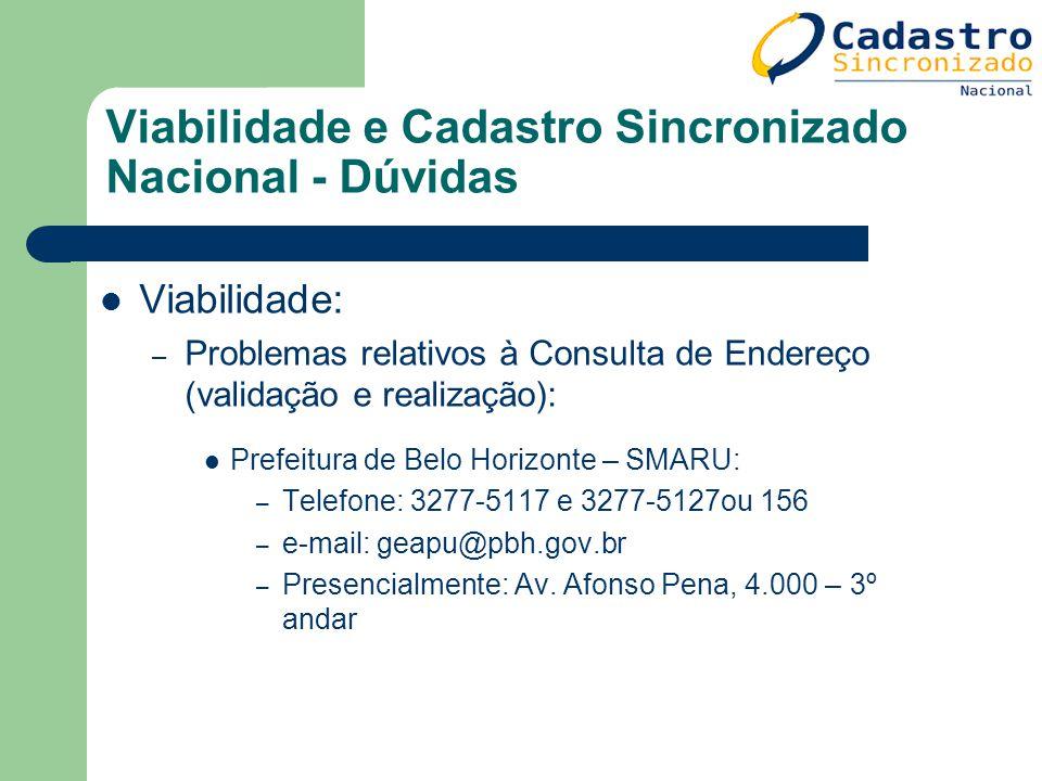 Viabilidade e Cadastro Sincronizado Nacional - Dúvidas Viabilidade: – Problemas relativos à Consulta de Endereço (validação e realização): Prefeitura