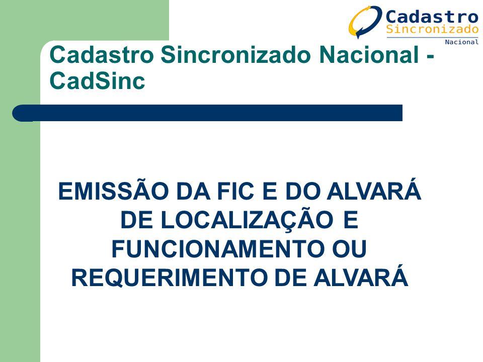 Cadastro Sincronizado Nacional - CadSinc EMISSÃO DA FIC E DO ALVARÁ DE LOCALIZAÇÃO E FUNCIONAMENTO OU REQUERIMENTO DE ALVARÁ
