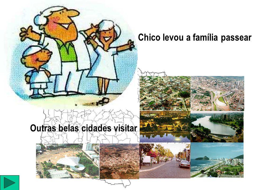 Chico levou a família passear Outras belas cidades visitar