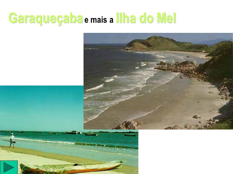 Garaqueçaba Garaqueçaba e mais a Ilha do Mel