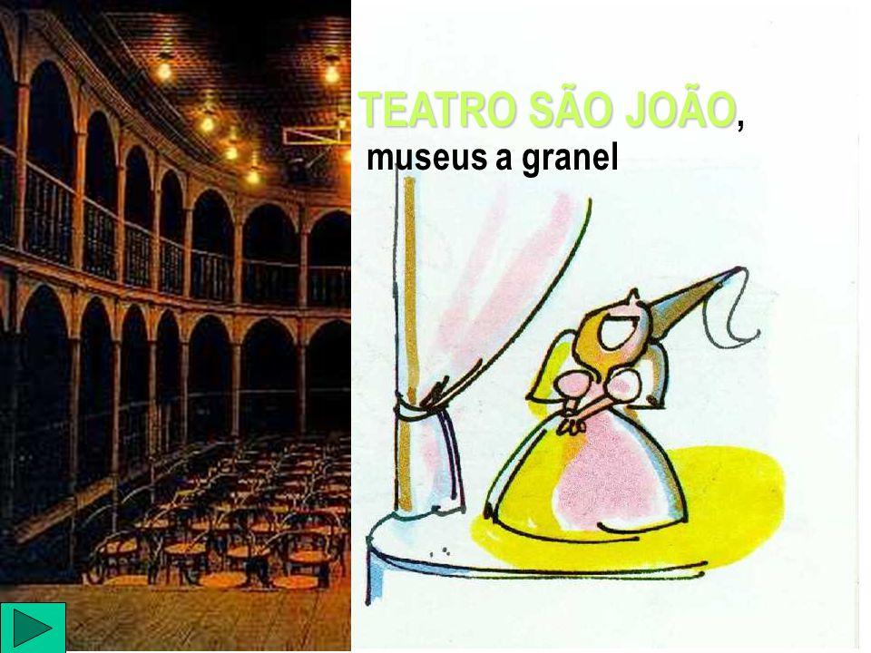 TEATRO SÃO JOÃO TEATRO SÃO JOÃO, museus a granel