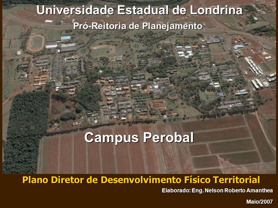 Universidade Estadual de Londrina Plano Diretor de Desenvolvimento Físico Territorial Pró-Reitoria de Planejamento Elaborado: Eng. Nelson Roberto Aman