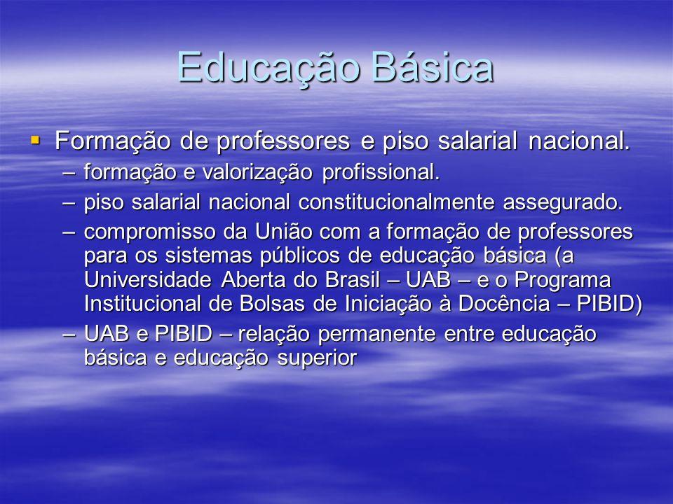 Educação Básica Formação de professores e piso salarial nacional. Formação de professores e piso salarial nacional. –formação e valorização profission