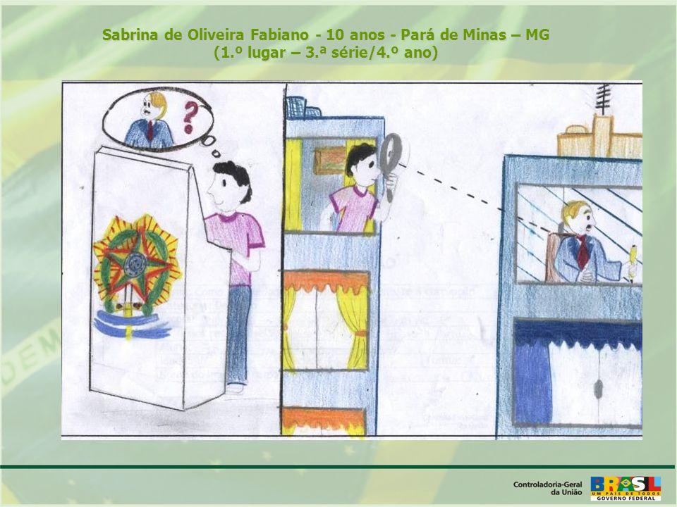 Sabrina de Oliveira Fabiano - 10 anos - Pará de Minas – MG (1.º lugar – 3.ª série/4.º ano)