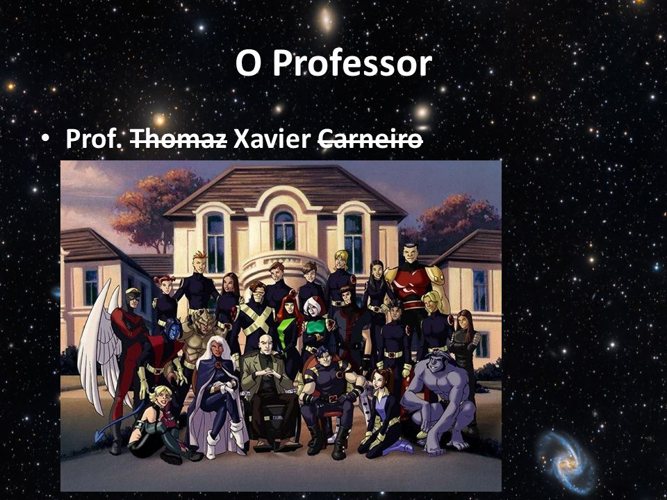 O Professor Prof. Thomaz Xavier Carneiro Prof. Thomaz Xavier Carneiro