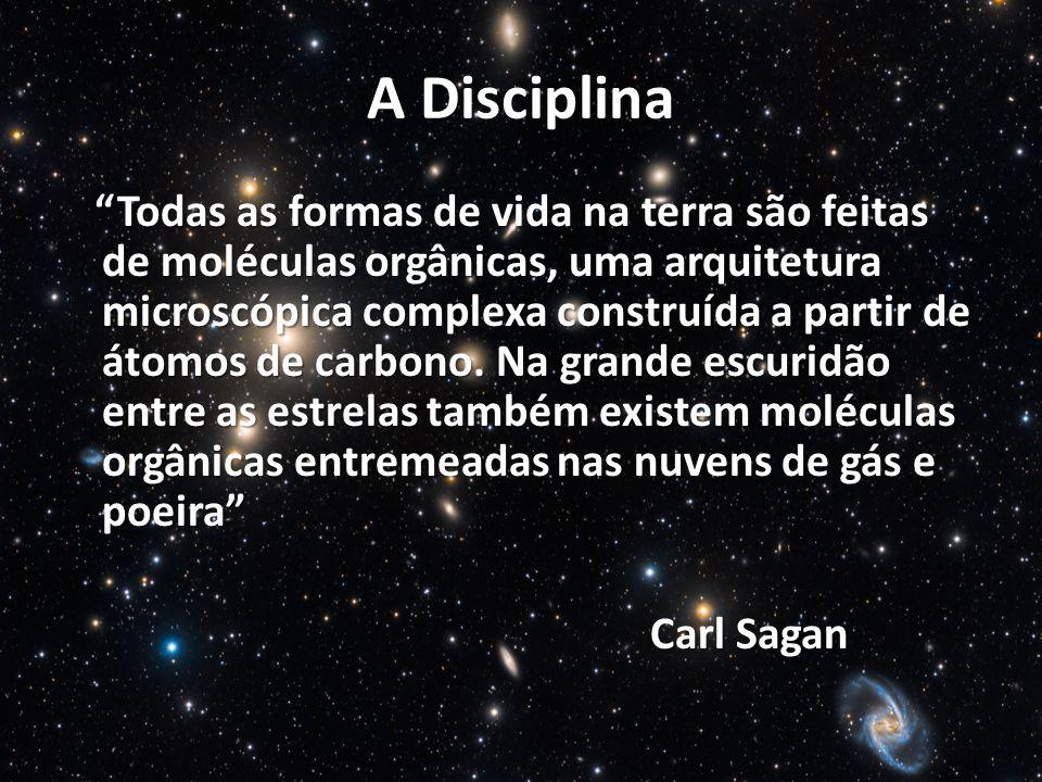 A Disciplina Todas as formas de vida na terra são feitas de moléculas orgânicas, uma arquitetura microscópica complexa construída a partir de átomos d