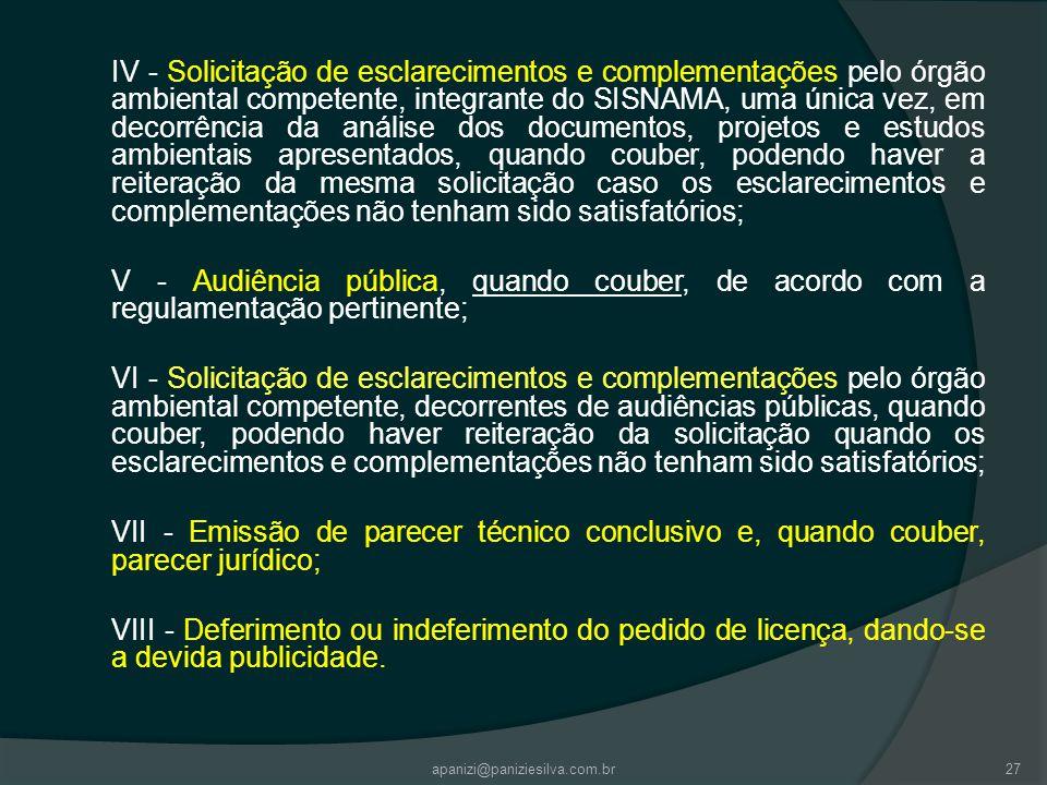 apanizi@paniziesilva.com.br27 IV - Solicitação de esclarecimentos e complementações pelo órgão ambiental competente, integrante do SISNAMA, uma única