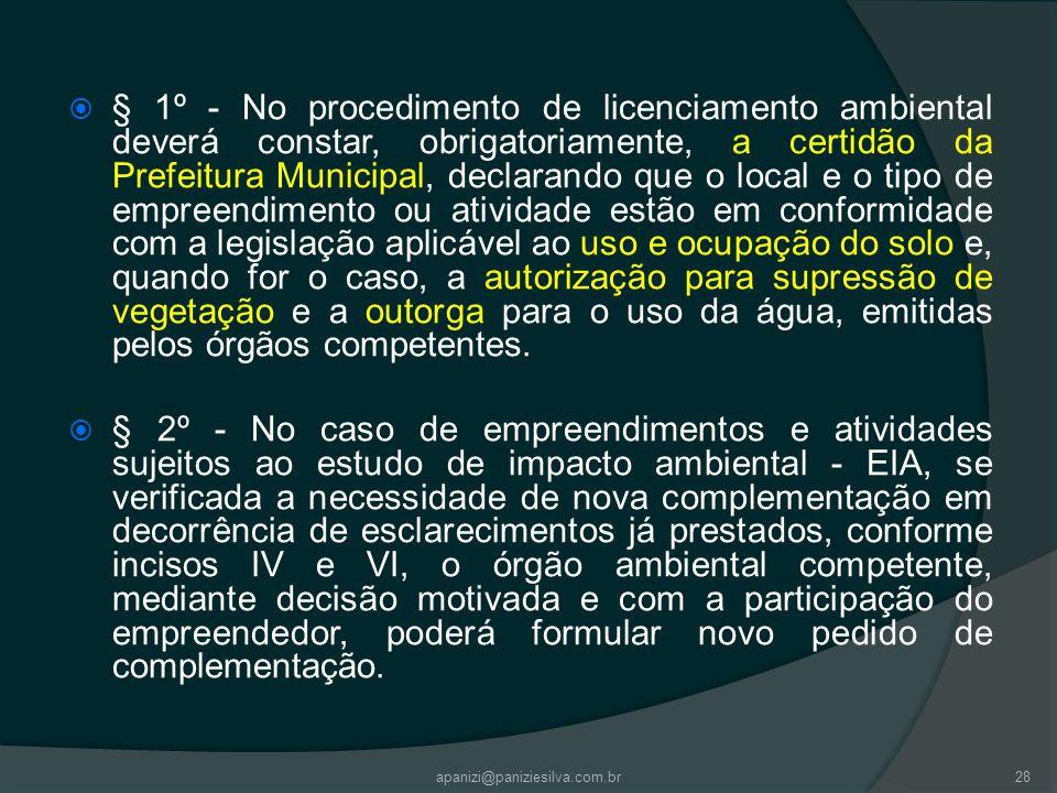 apanizi@paniziesilva.com.br28 § 1º - No procedimento de licenciamento ambiental deverá constar, obrigatoriamente, a certidão da Prefeitura Municipal,