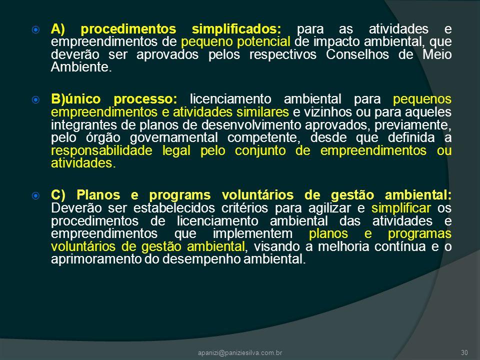 apanizi@paniziesilva.com.br30 A) procedimentos simplificados: para as atividades e empreendimentos de pequeno potencial de impacto ambiental, que deve