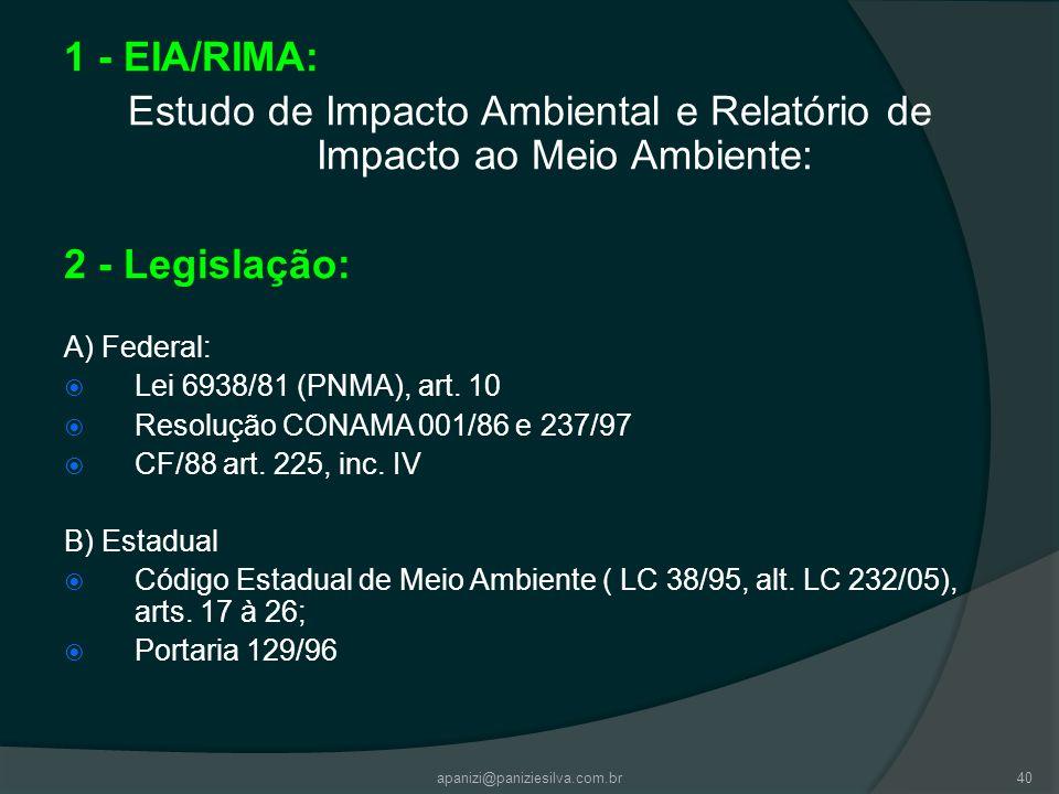 apanizi@paniziesilva.com.br40 1 - EIA/RIMA: Estudo de Impacto Ambiental e Relatório de Impacto ao Meio Ambiente: 2 - Legislação: A) Federal: Lei 6938/