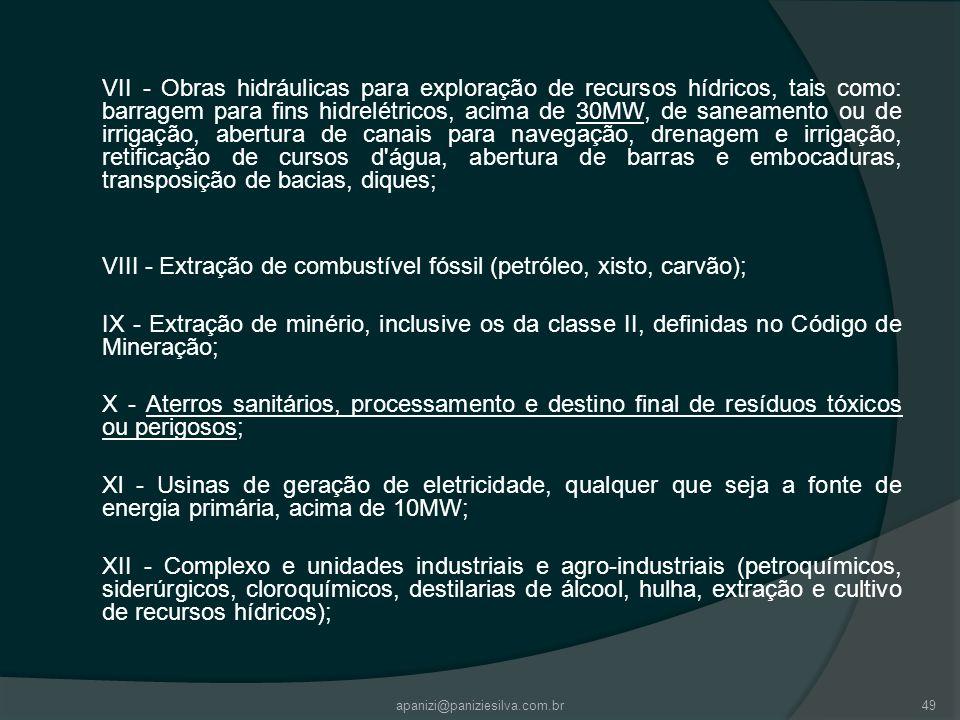 apanizi@paniziesilva.com.br49 VII - Obras hidráulicas para exploração de recursos hídricos, tais como: barragem para fins hidrelétricos, acima de 30MW