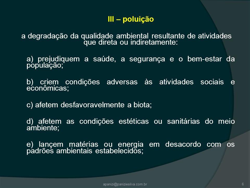 III – poluição a degradação da qualidade ambiental resultante de atividades que direta ou indiretamente: a) prejudiquem a saúde, a segurança e o bem-e