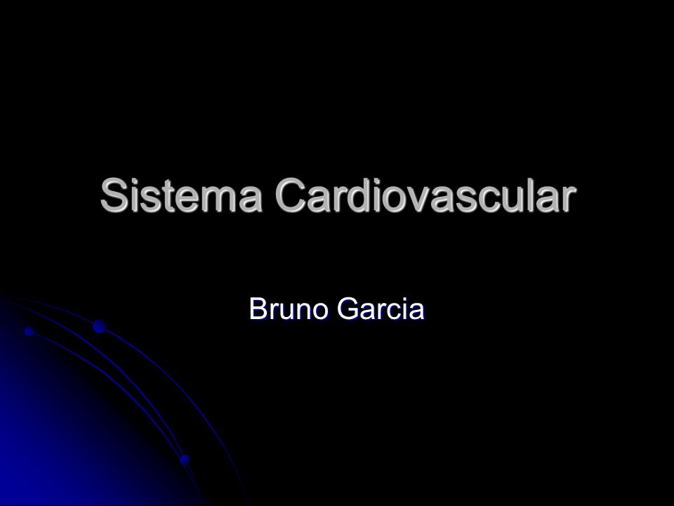 Sistema Cardiovascular Bruno Garcia