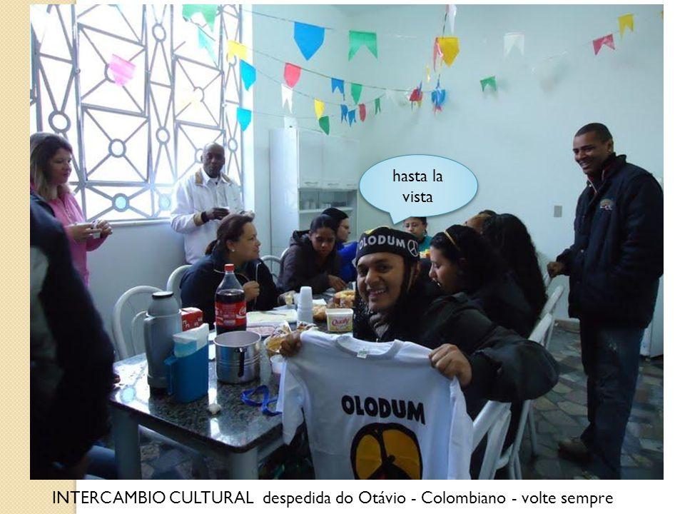 INTERCAMBIO CULTURAL despedida do Otávio - Colombiano - volte sempre hasta la vista