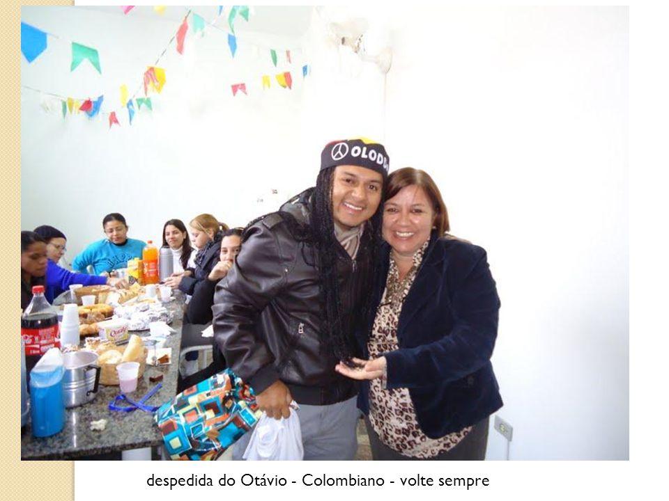 despedida do Otávio - Colombiano - volte sempre
