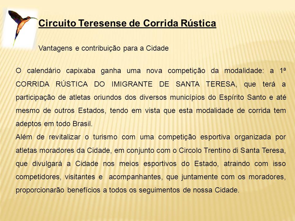 Circuito Teresense de Corrida Rústica Vantagens e contribuição para a Cidade O calendário capixaba ganha uma nova competição da modalidade: a 1ª CORRI