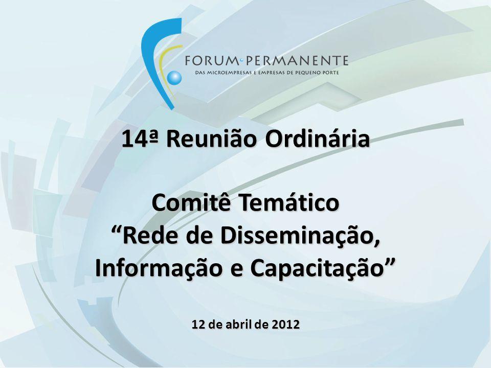 14ª Reunião Ordinária Comitê Temático Rede de Disseminação, Informação e Capacitação 12 de abril de 2012