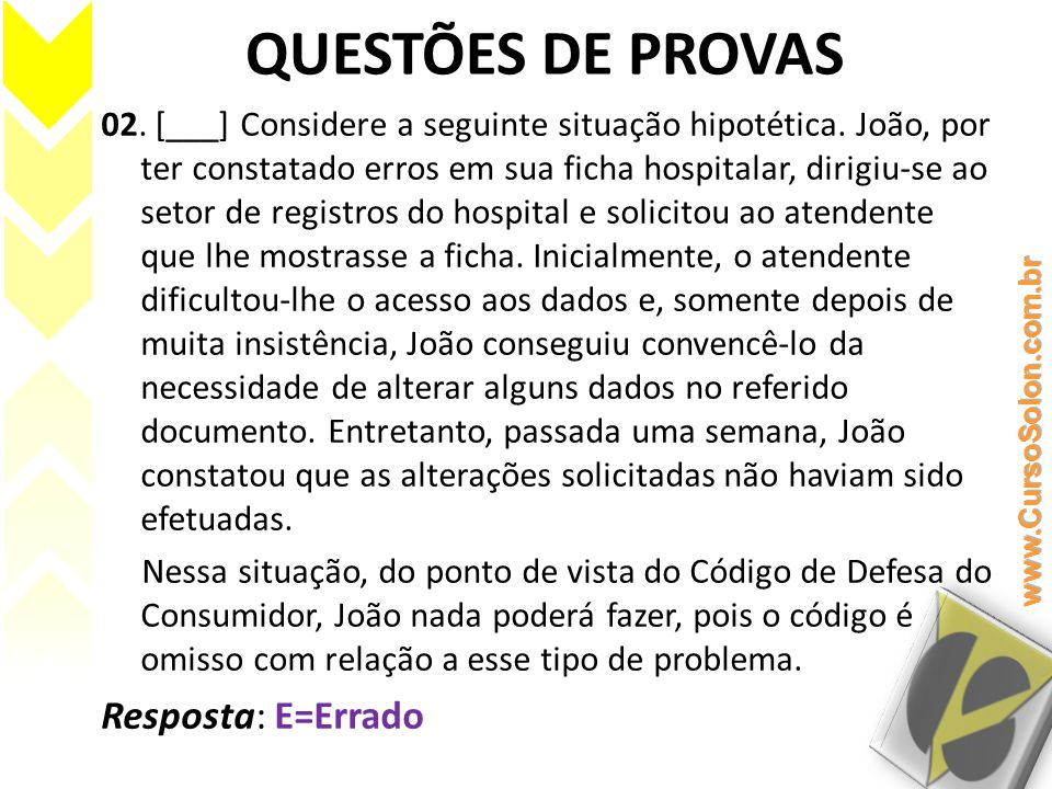 QUESTÕES DE PROVAS 03.(TJ-MG/2010) Com base no disposto no Código de Defesa do Consumidor (Lei n.