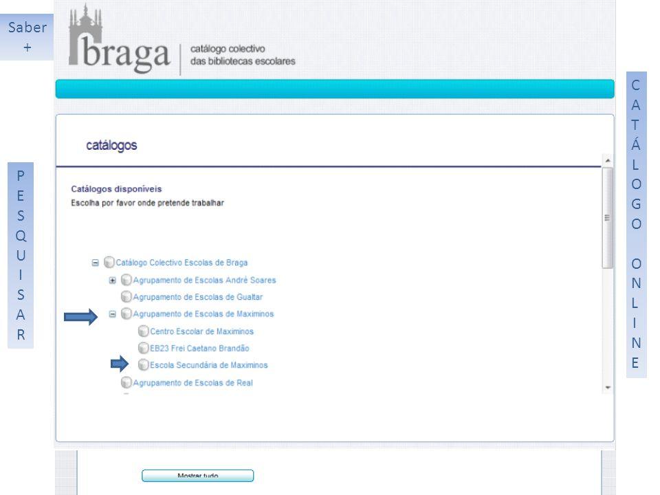PESQUISARPESQUISAR CATÁLOGO ONLINECATÁLOGO ONLINE Saber +