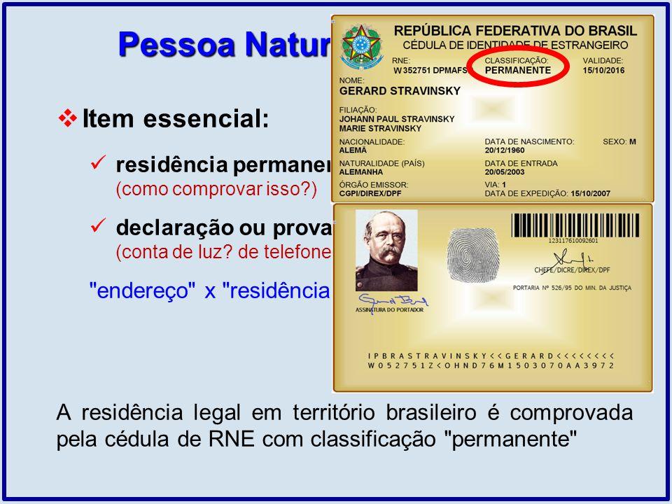 Pessoa Natural Estrangeira Item essencial: residência permanente no País (como comprovar isso?) declaração ou prova documental? (conta de luz? de tele