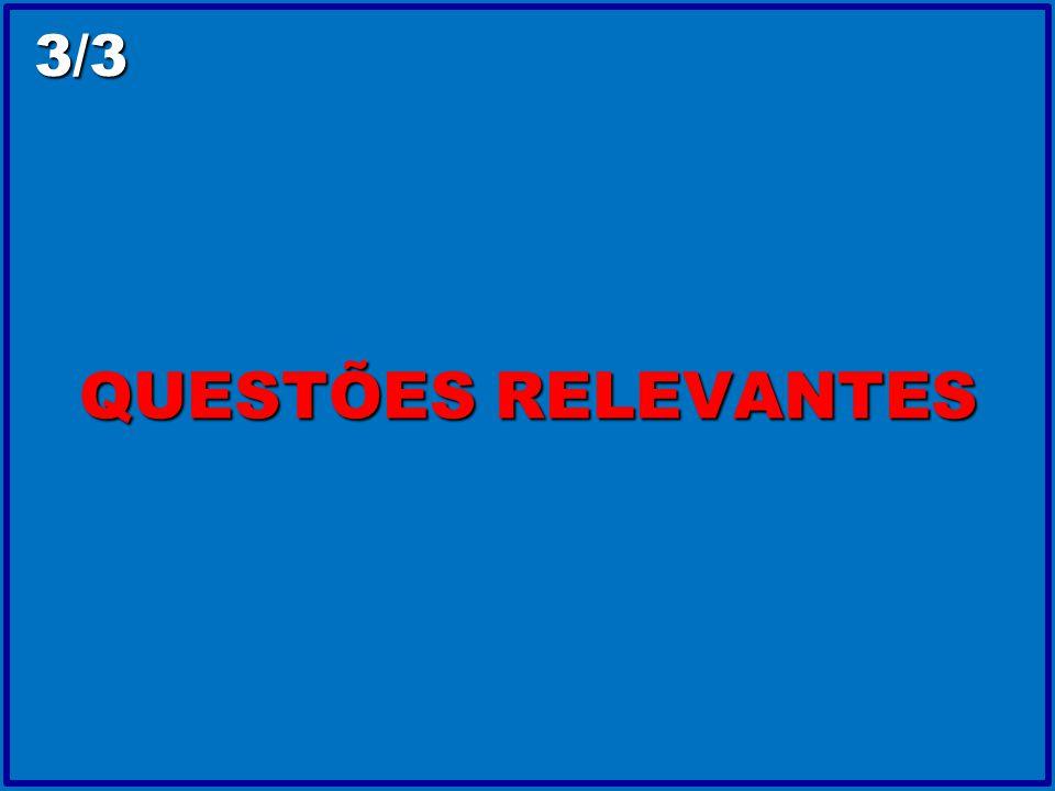 QUESTÕES RELEVANTES 3/3