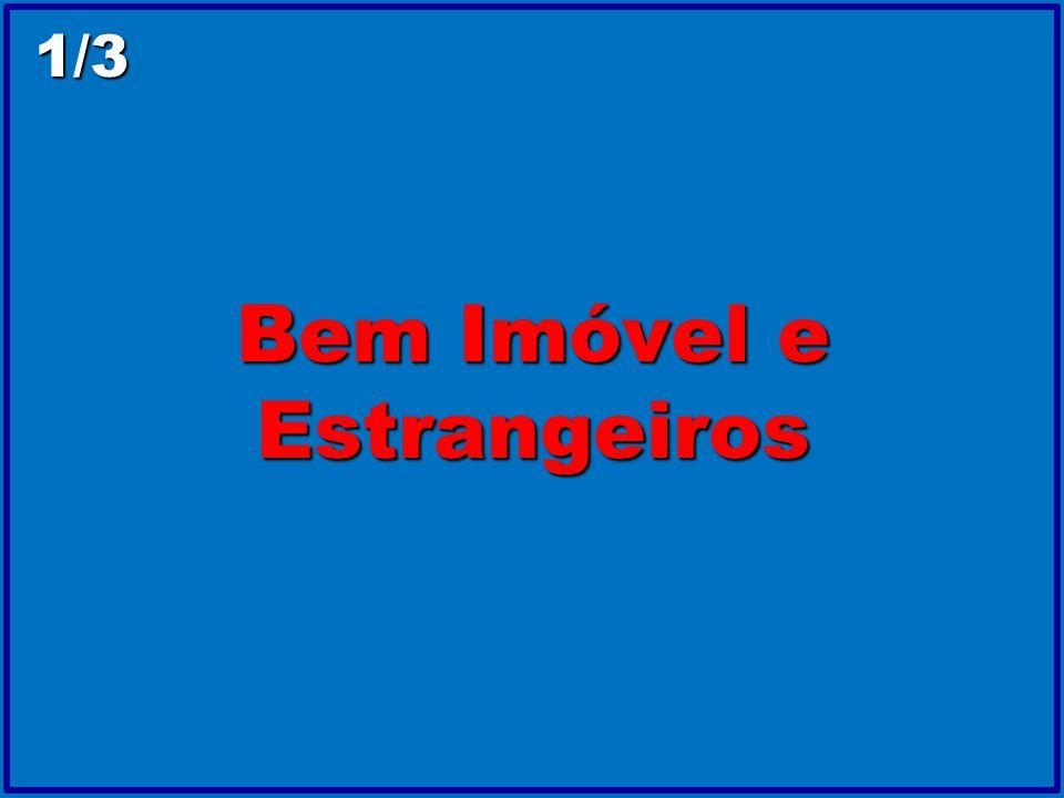 Aquisição de Imóvel por Estrangeiro Estrangeiro: pessoa natural pessoa jurídica Imóvel: imóvel urbano imóvel rural