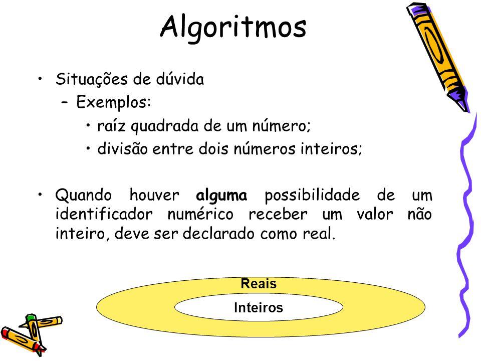 Situações de dúvida –Exemplos: raíz quadrada de um número; divisão entre dois números inteiros; Quando houver alguma possibilidade de um identificador