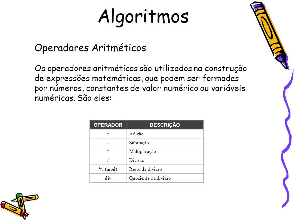 Operadores Aritméticos Os operadores aritméticos são utilizados na construção de expressões matemáticas, que podem ser formadas por números, constante