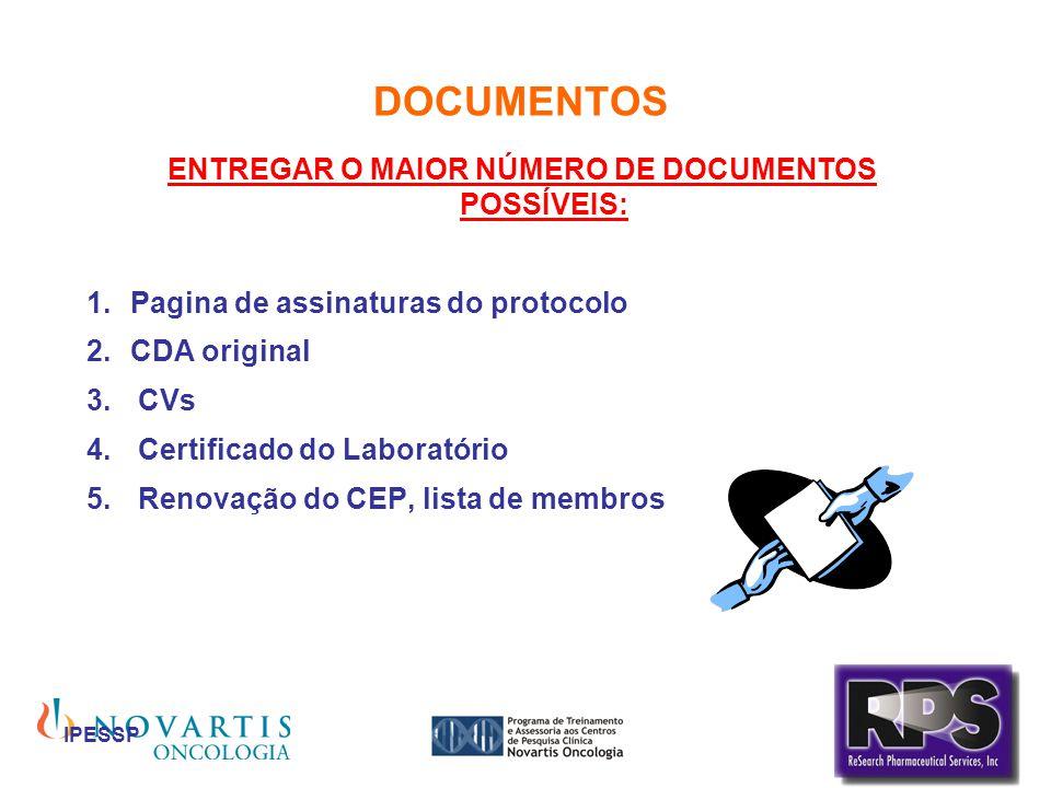 IPESSP DOCUMENTOS ENTREGAR O MAIOR NÚMERO DE DOCUMENTOS POSSÍVEIS: Pagina de assinaturas do protocolo CDA original CVs Certificado do Laboratório Reno