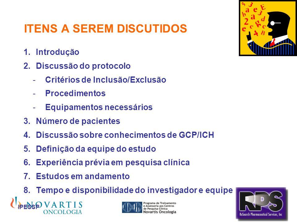 IPESSP ITENS A SEREM DISCUTIDOS Introdução Discussão do protocolo -Critérios de Inclusão/Exclusão -Procedimentos -Equipamentos necessários Número de p