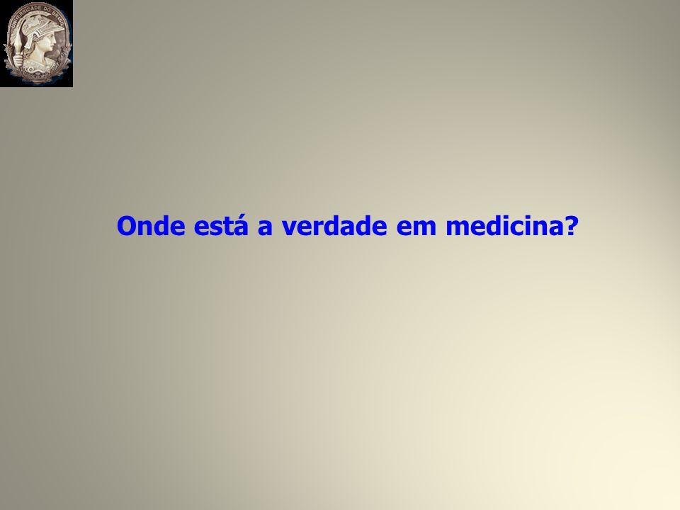Onde está a verdade em medicina?