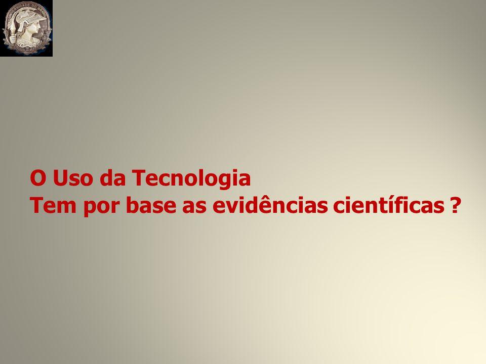 O Uso da Tecnologia Tem por base as evidências científicas ?