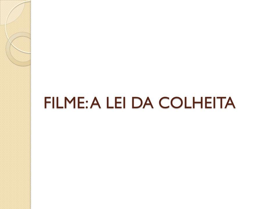 FILME: A LEI DA COLHEITA