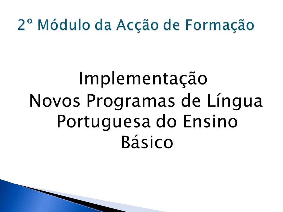 Implementação Novos Programas de Língua Portuguesa do Ensino Básico