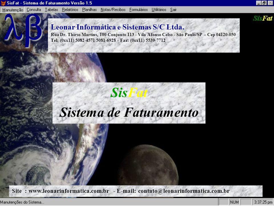 Leonar Informática e Sistemas S/C Ltda. Rua Dr. Thirso Martins, 100 Conjunto 113 - Vila Afonso Celso - São Paulo/SP – Cep 04120-050 Tel: (0xx11) 5082-