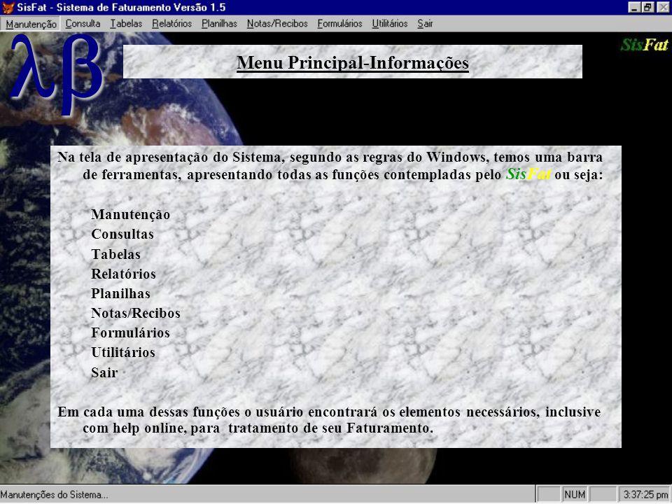 Na tela de apresentação do Sistema, segundo as regras do Windows, temos uma barra de ferramentas, apresentando todas as funções contempladas pelo SisF