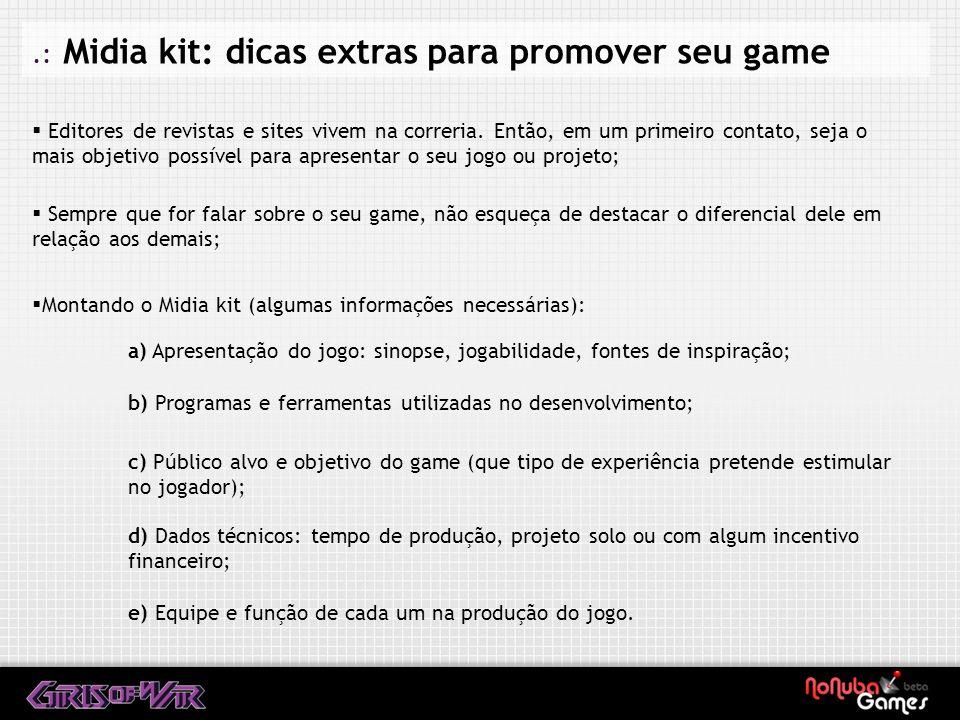 .: Midia kit: dicas extras para promover seu game Editores de revistas e sites vivem na correria.