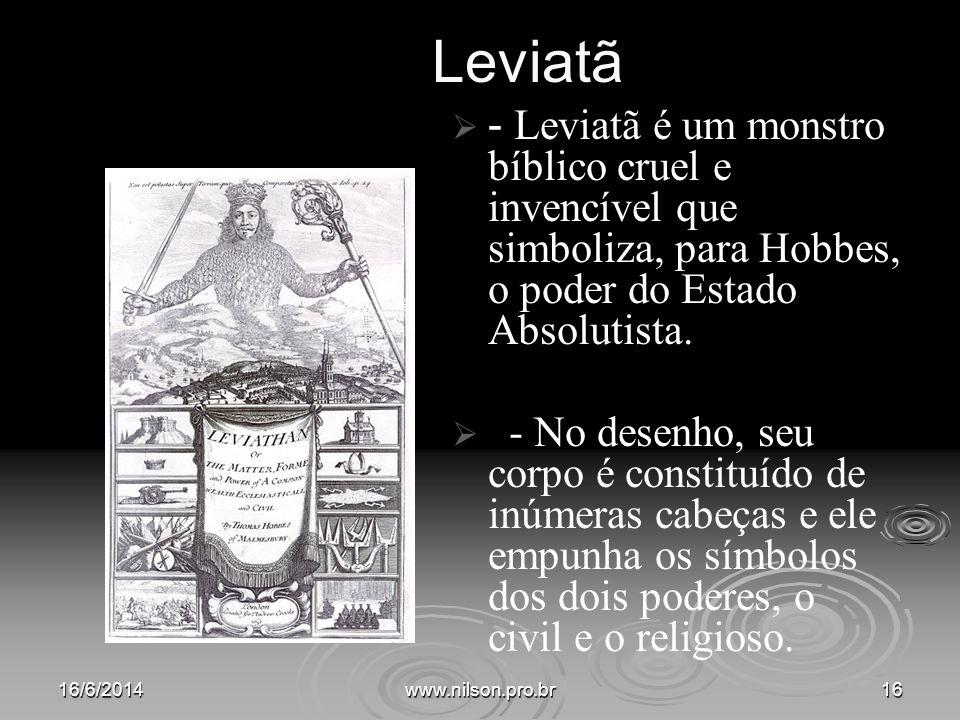 Leviatã - Leviatã é um monstro bíblico cruel e invencível que simboliza, para Hobbes, o poder do Estado Absolutista. - No desenho, seu corpo é constit