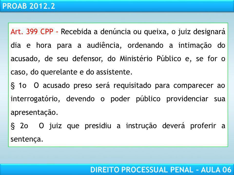 RESPONSABILIDADE CIVIL AULA 1 PROAB 2012.2 DIREITO PROCESSUAL PENAL – AULA 06 Art.