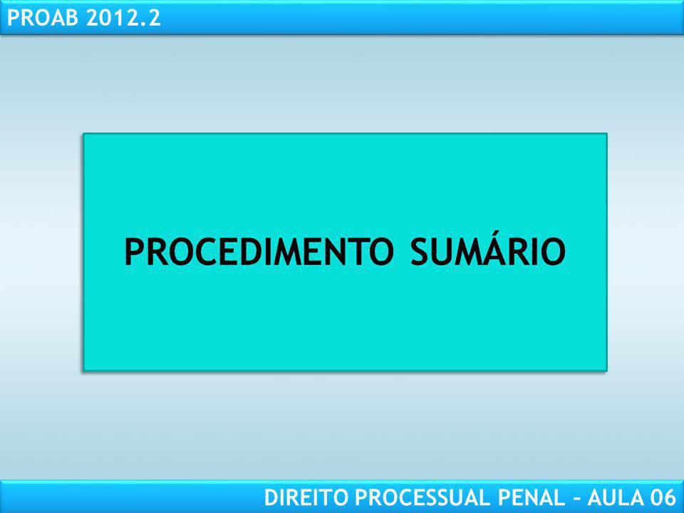 RESPONSABILIDADE CIVIL AULA 1 PROAB 2012.2 DIREITO PROCESSUAL PENAL – AULA 06 PROCEDIMENTO SUMÁRIO