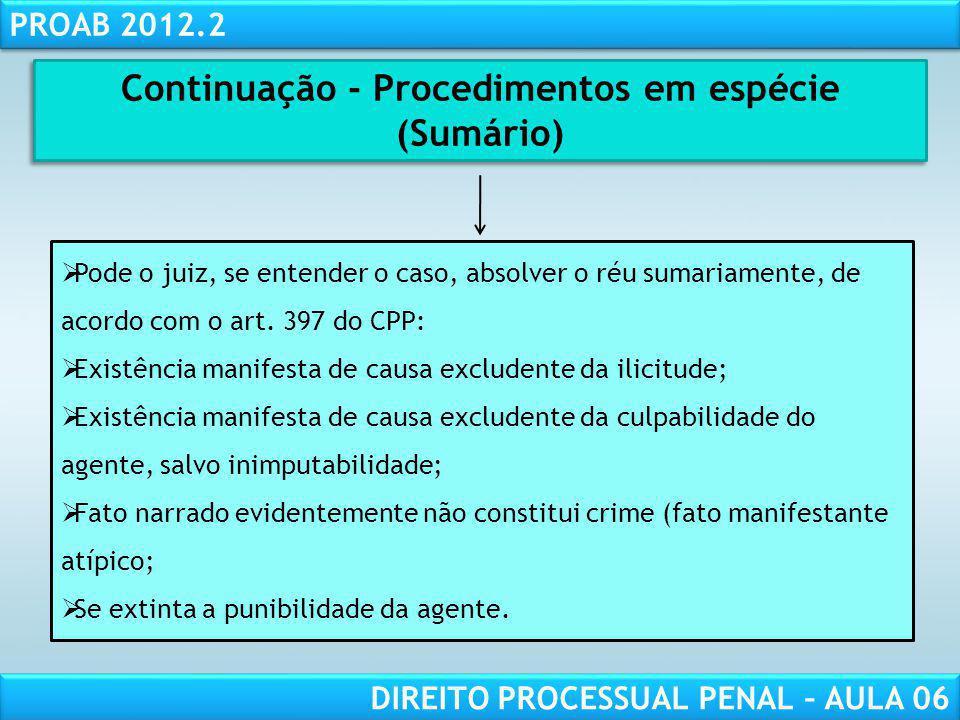 RESPONSABILIDADE CIVIL AULA 1 PROAB 2012.2 DIREITO PROCESSUAL PENAL – AULA 06 Pode o juiz, se entender o caso, absolver o réu sumariamente, de acordo com o art.