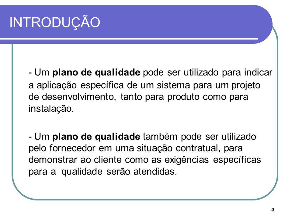 4 OBJETIVO Esta norma oferece diretrizes para auxiliar os fornecedores na preparação, análise crítica, aprovação e revisão de planos da qualidade.